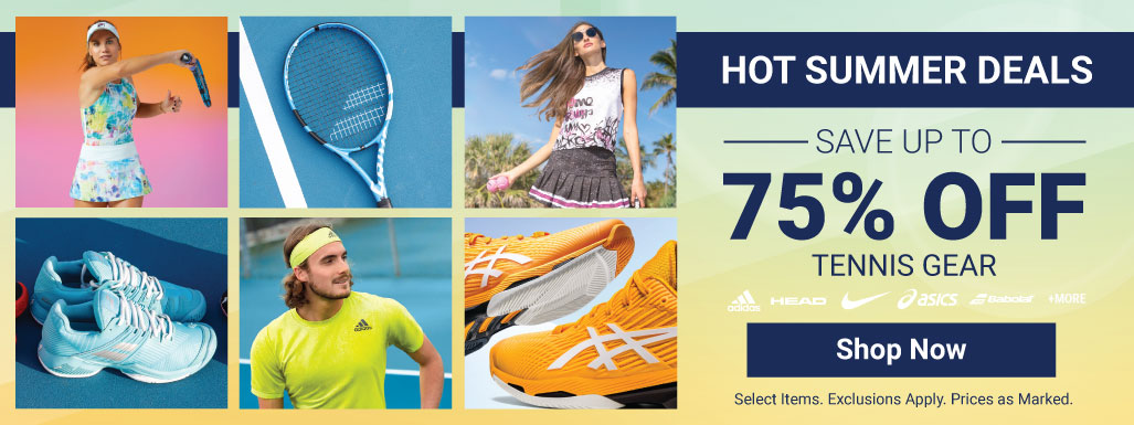 Hot Summer Tennis Deals - Tennis Apparel, Racquets, Bags, Shoes and more