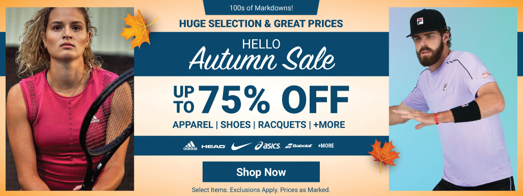 Hello Autumn Tennis Sale - Tennis Apparel, Racquets, Bags, Shoes and more